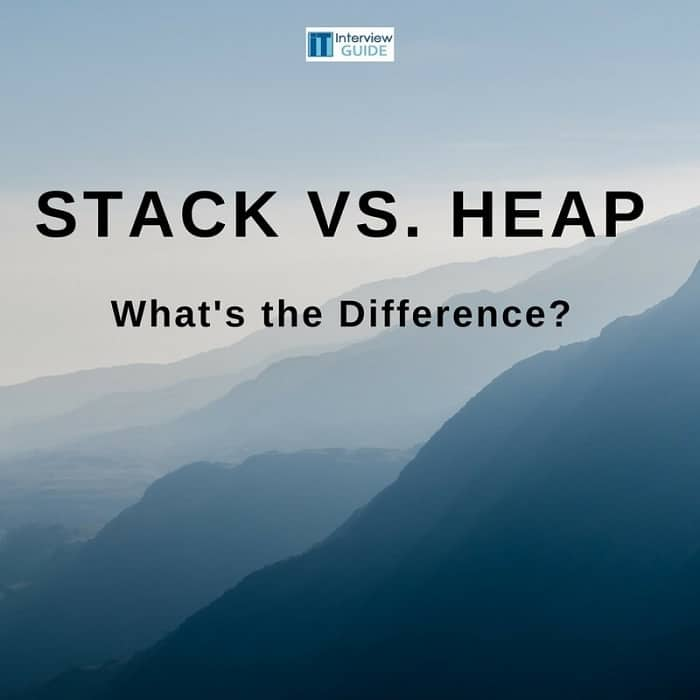 Stack Vs Heap What S The Difference It Interview Guide