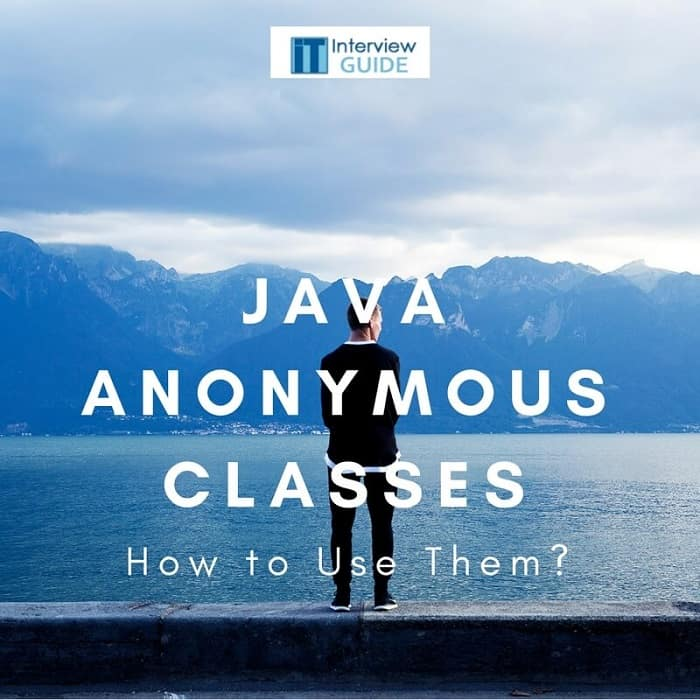 Java Anonymous Classes and use