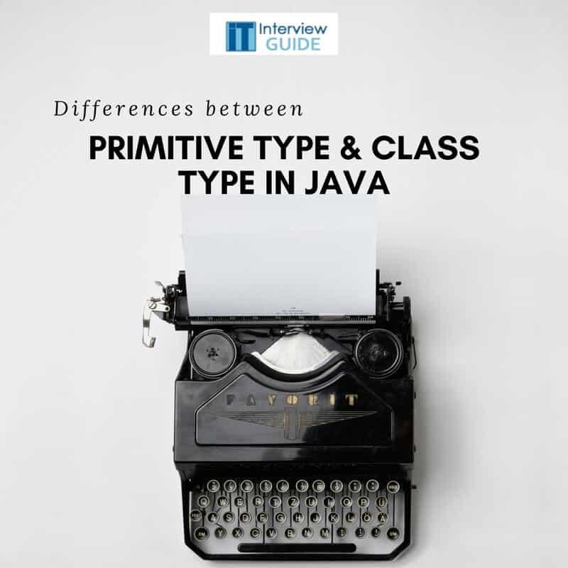 primitive type vs class type